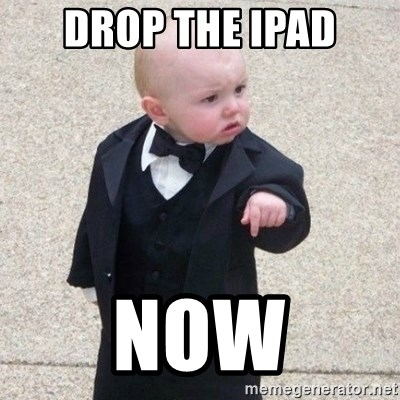Mafia Baby - Drop the ipad Now