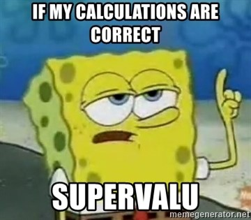 Tough Spongebob - IF MY CALCULATIONS ARE CORRECT SUPERVALU