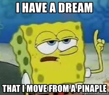 Tough Spongebob - I HAVE A DREAM THAT I MOVE FROM A PINAPLE