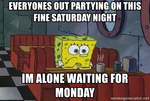 Coffee shop spongebob - everyones out partying on this fine saturday night im alone waiting for monday