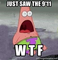 D Face Patrick - just saw the 9'11 w t f