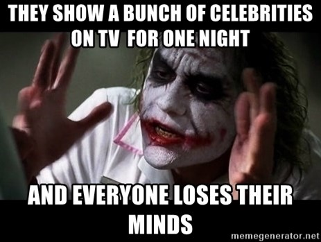 joker mind loss - They show a bunch of celebrities on TV  for one night and everyone loses their minds