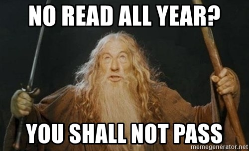 You shall not pass - NO READ ALL YEAR? YOU SHALL NOT PASS
