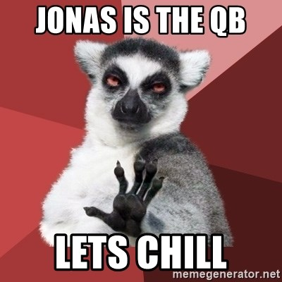 Chill Out Lemur - JONAS IS THE QB  LETS CHILL