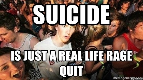 -Sudden Clarity Clarence - Suicide is just a real life rage quit