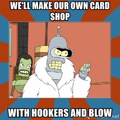 Blackjack and hookers bender - We'll make Our own card sHop With hookeRs and blow