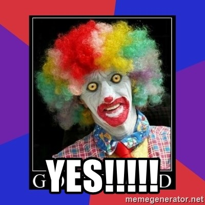 go to bed clown  -  YES!!!!!