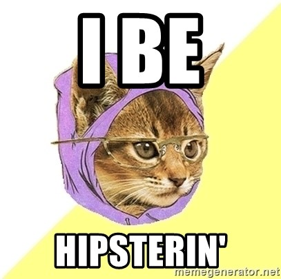 Hipster Kitty - I be hipsterin'