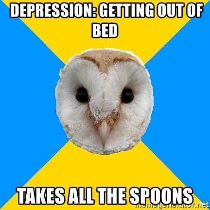 Bipolar Owl -  depression: getting out of bed takes all the spoons