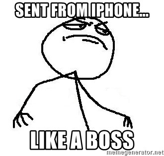 Like A Boss - SENT FROM IPHONE... LIKE A BOSS