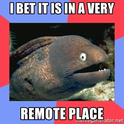 Bad Joke Eels - i bet it is in a very remote place
