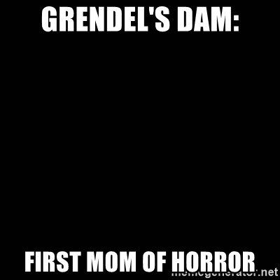 black background - grendel's dam: first mom of horror
