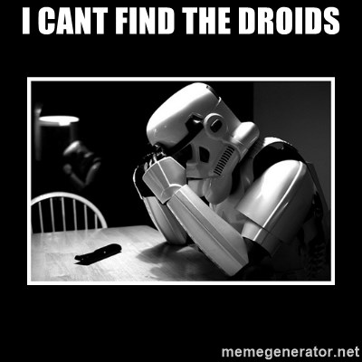 Sad Trooper - I CANT FIND THE DROIDS