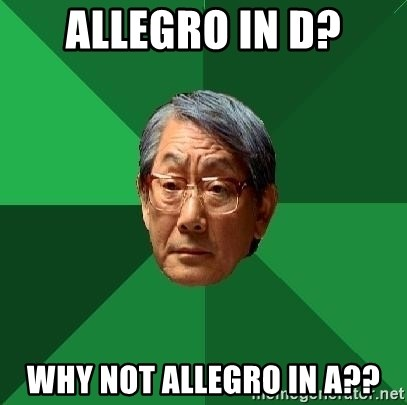 High Expectations Asian Father - Allegro in d? Why not allegro in a??
