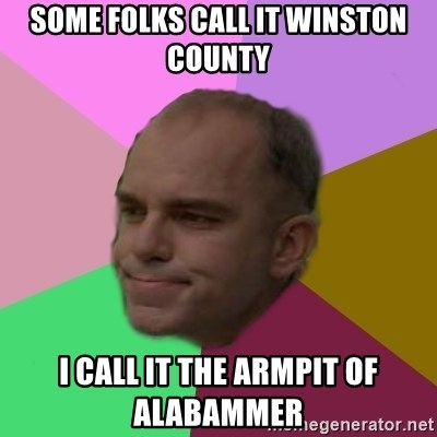 slingblade - some folks call it winston county i call it the armpit of alabammer