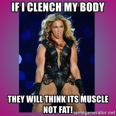 Ugly Beyonce - If I ClenCh my body They will think iTs mUscle not fat!