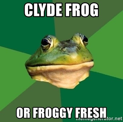 Foul Bachelor Frog - Clyde frog or froggy fresh