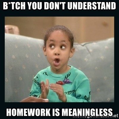 Raven Symone - B*TCH YOU DON'T UNDERSTAND HOMEWORK IS MEANINGLESS