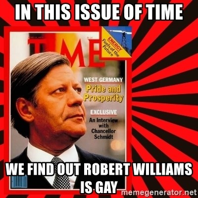 Helmut looking at top right image corner. - IN THIS ISSUE OF TIME WE FIND OUT ROBERT WILLIAMS IS GAY