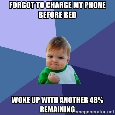 Success Kid - forgot to charge my phone before bed woke up with another 48% remaining