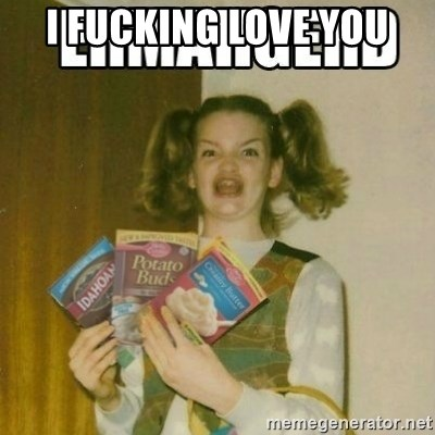 Ermahgerd - I Fucking Love you