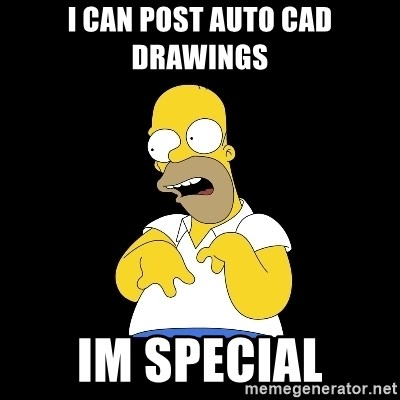 look-marge - i can post auto cad drawings im special
