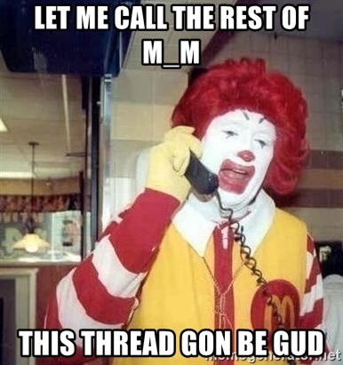 Ronald Mcdonald Call - let me call the rest of M_M this thread gon be gud