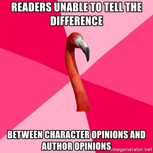 Fanfic Flamingo - readers unable to tell the difference between character opinions and author opinions