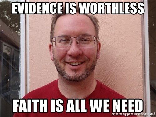 Asshole Christian missionary - evidence is worthless faith is all we need