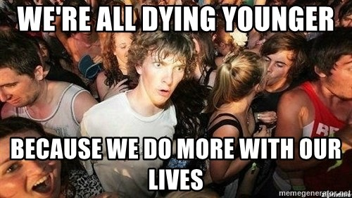 -Sudden Clarity Clarence - WE'RE ALL DYING YOUNGER BECAUSE WE DO MORE WITH OUR LIVES