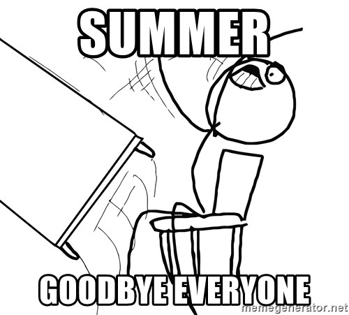 Desk Flip Rage Guy - SUMMER  GOODBYE EVERYONE