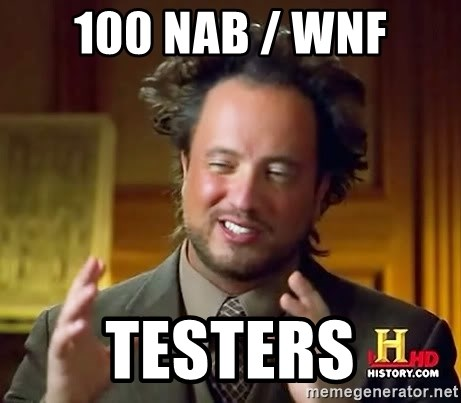 Ancient Aliens - 100 NAB / WNF TESTERS