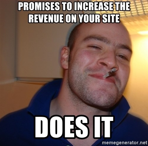 Good Guy Greg - Promises to increase the revenue on your site does it