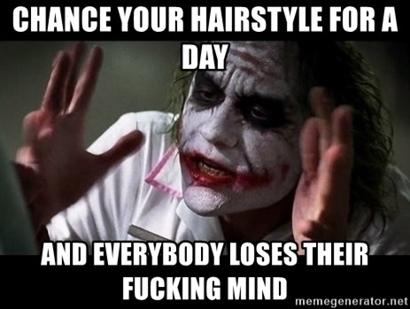 joker mind loss - Chance YoUr hairsTyle for a Day And everybody loses THEIr fUcking mind
