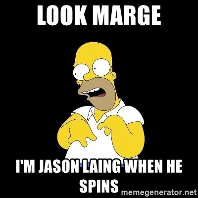 look-marge - LOOK MARGE  I'M JASON LAING WHEN HE SPINS