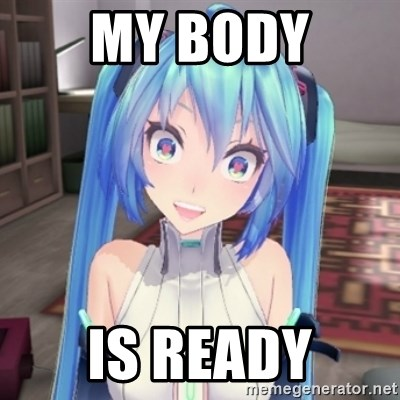 Overly Attached Miku - MY BODY is ready