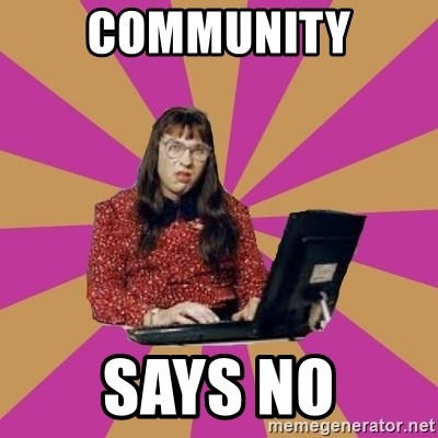 COMPUTER SAYS NO - Community says no