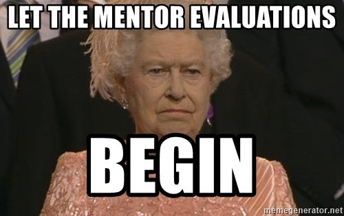 Queen Elizabeth Meme - let the mentor evaluations begin