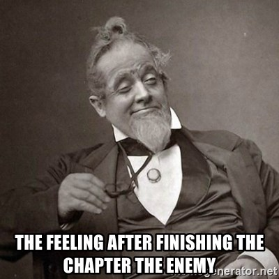 1889 [10] guy -  the feeling after finishing the chapter the enemy