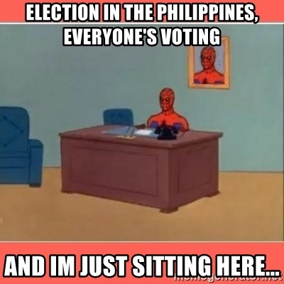 Masturbating Spider-Man - Election in the philippines, everyone's voting and im just sitting here...