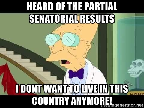 I dont want to live on this planet - heard of the partial senatorial results i dont want to live in this country anymore!