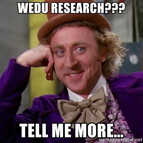 Willy Wonka - Wedu research??? Tell me more...