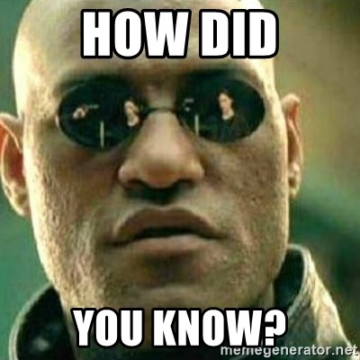What If I Told You - HOW DID YOU KNOW?