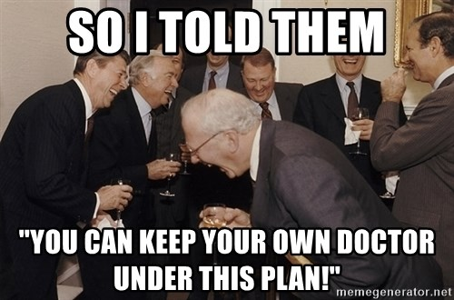 """So Then I Said... - SO I TOLD THEM """"YOU CAN KEEP YOUR OWN DOCTOR UNDER THIS PLAN!"""""""