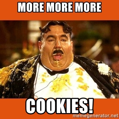 Fat Guy - MORE MORE MORE COOKIES!