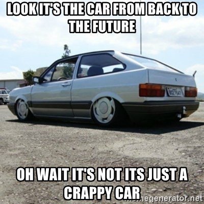 treiquilimei - LOOK IT'S THE CAR FROM BACK TO THE FUTURE OH WAIT IT'S NOT ITS JUST A CRAPPY CAR