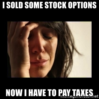 todays problem crying woman - I sOld some stock options Now I have to pay taxes