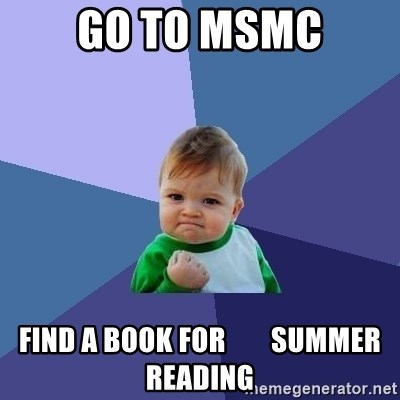 Success Kid - GO to MSMC find a book for        summer reading