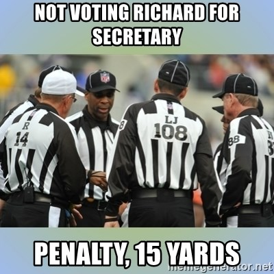 NFL Ref Meeting - NOT VOTING RICHARD FOR SECRETARY PENALTY, 15 YARDS