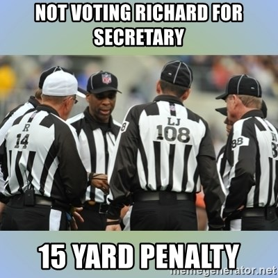 NFL Ref Meeting - NOT VOTING RICHARD FOR SECRETARY 15 YARD PENALTY